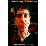 The Very Edge of Madness (Seven tales by Bruce Memblatt to drive you crazy)