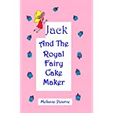Jack And The Royal Fairy Cake Makerdi Melanie Pearce