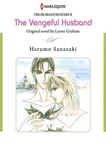 Lynne Graham - The Vengeful Husband - The Husband Hunters 2 (Harlequin comics)