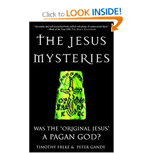 The Jesus Mysteries: Was the Original Jesus a Pagan God? by