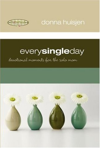 Image for Every Single Day : Devotional Moments for the Solo Mom