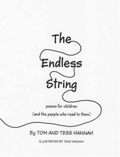 The Endless String: Poems for Children (and the people who read to them)