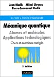 img - for M canique quantique : Atomes et molecules, cours et exercices corrig s, 2e  dition book / textbook / text book
