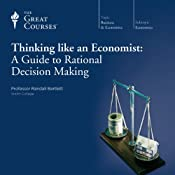 Thinking Like an Economist: A Guide to Rational Decision Making | [The Great Courses]