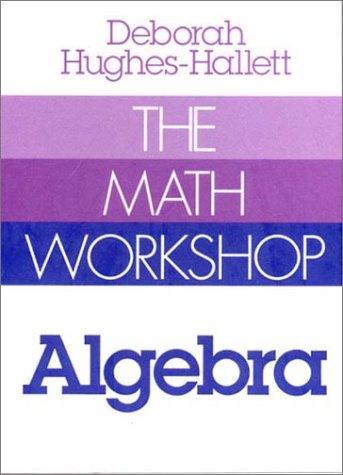 The Math Workshop: Algebra