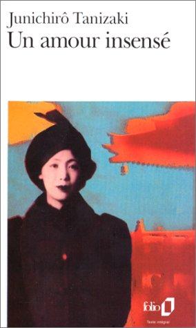 Junichiro Tanizaki - Un Amour Insense