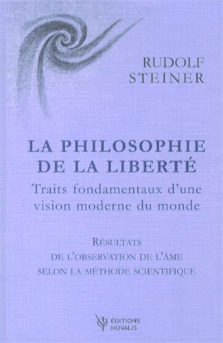 La philosophie de la liberté : Traits fondamentaux d'une vision moderne du monde
