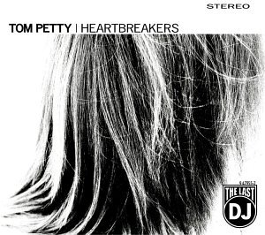 Tom Petty and the Heartbreakers - Last Dj, The - Zortam Music