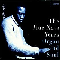 The Blue Note Years, Vol. 3: Organ & Soul 1956-1967