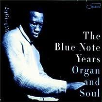 The Blue Note Years, Vol. 3: Organ & Soul 1956-1967