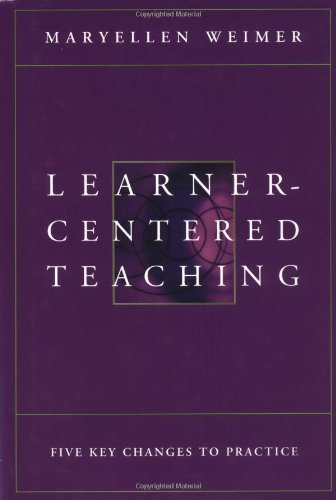 Learner-Centered Teaching: Five Key Changes to Practice