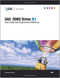 SAS ODBC Driver 9.1: User's Guide And Programmer's Reference