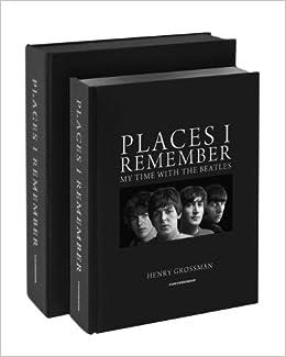 """The Beatles Polska: Limitowana edycja książki Henry Grossmana """"Places I Remember: My Time with The Beatles"""" ze zdjęciami Fab4"""
