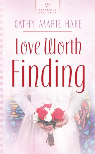 Love Worth Finding (Heartsong Presents #657)