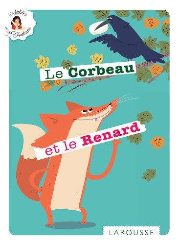 Le Corbeau et le Renard (Les Fables de La Fontaine)