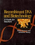 img - for Recombinant DNA and Biotechnology: A Guide for Teachers by Helen Kreuzer (1996-05-04) book / textbook / text book