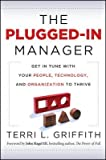 img - for The Plugged-In Manager: Get in Tune with Your People, Technology, and Organization to Thrive   [PLUGGED IN MANAGER] [Hardcover] book / textbook / text book