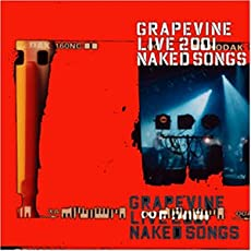 GRAPEVINE LIVE 2001 NAKED SONGS-通常盤-