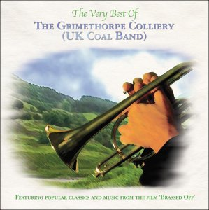 The Very Best Of The Grimethorpe Colliery Uk Coal Band by Sony Music