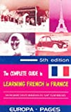 img - for The Complete Guide to Learning French in France: From Short Study Holidays to Gap Year Breaks (Summersdale travel) book / textbook / text book