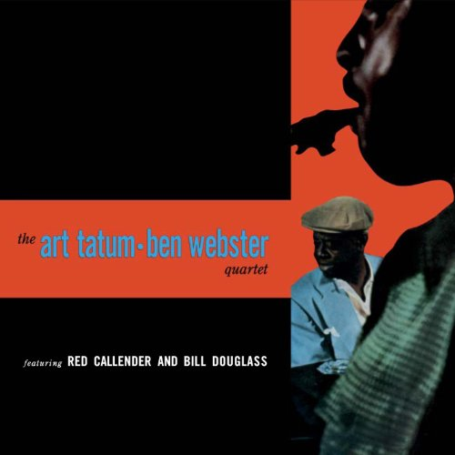 Art Tatum & Ben Webster Quartet by Art Tatum and Ben Webster