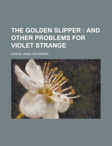The Golden Slipper; And Other Problems for Violet Strange