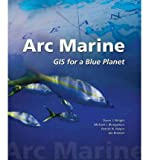img - for Arc Marine: GIS for a Blue Planet (Paperback) - Common book / textbook / text book