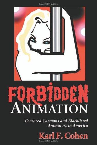Forbidden Animation: Censored Cartoons and Blacklisted...