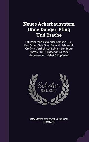 neues-ackerbausystem-ohne-dunger-pflug-und-brache-erfunden-von-alexander-beatson-u-v-ihm-schon-seit-