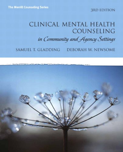 Clinical Mental Health Counseling in Community and Agency Settings...
