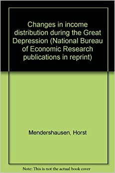 Changes in income distribution during the great depression national bureau of economic research - Bureau for economic research ...