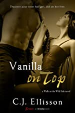 Vanilla on Top: A Walk on the Wild Side Novel (Entangled Brazen)