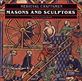 Image de Masons and Sculptors (Medieval Craftsmen Series)
