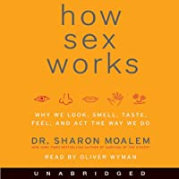 How Sex Works (       UNABRIDGED) by Sharon Moalem Narrated by Oliver Wyman