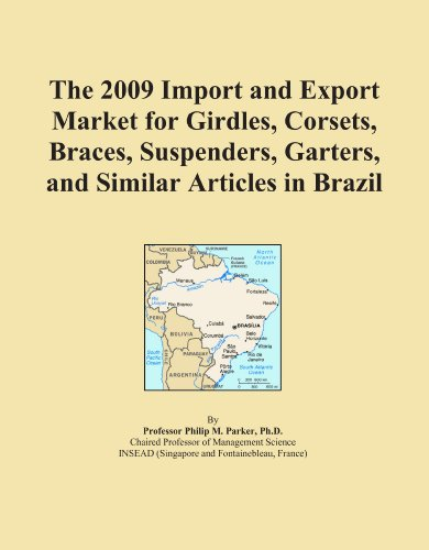 The 2009 Import and Export Market for Girdles, Corsets, Braces, Suspenders, Garters, and Similar Articles in Brazil