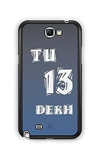YuBingo Tu 13 Dekh Mobile Case Back Cover for Samsung Galaxy Note 2