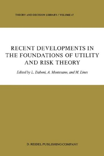 Recent Developments in the Foundations of Utility and Risk Theory (Theory and Decision Library)