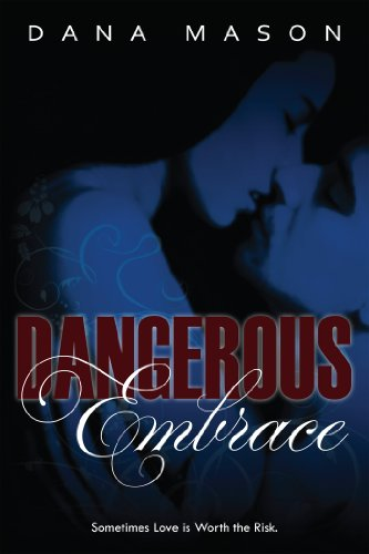 Dangerous Embrace (The Embrace Series) by Dana Mason
