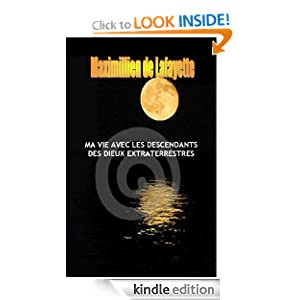 Ma Vie Avec Les Descendants Des Dieux Extraterrestres (French Edition)