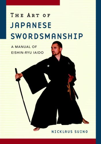 The Art of Japanese Swordsmanship: A Manual of Eishin-Ryu Iaido