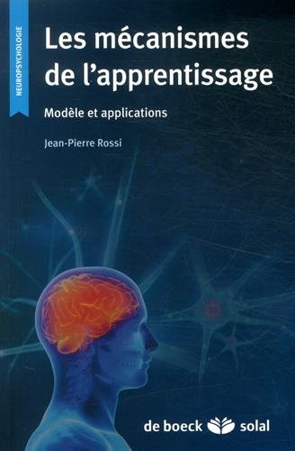 Les mécanismes de l'apprentissage modele et applications