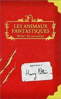 Les Animaux fantastiques par  J. K. Rowling