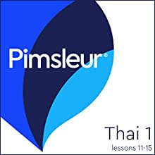 Thai Phase 1, Unit 11-15: Learn to Speak and Understand Thai with Pimsleur Language Programs Audiobook by  Pimsleur Narrated by  Pimsleur