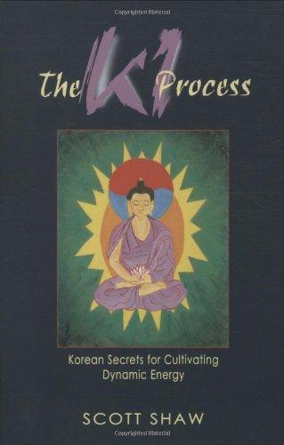 The Ki Process: Korean Secrets for Cultivating Dynamic Energy
