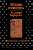 Terrorism and Medical Responses: U.S. Lessons and Policy Implications (Terrorism library series) (1571052283) by Prior, Stephen