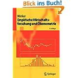 Empirische Wirtschaftsforschung und Ökonometrie (Springer-Lehrbuch) (German Edition)