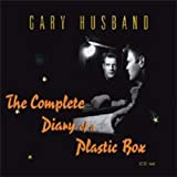 The Complete Diary of A Plastic Box by HUSBAND,GARY (2008-05-13)
