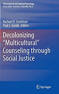 "Decolonizing ""Multicultural"" Counseling through Social Justice (International and Cultural Psychology)"