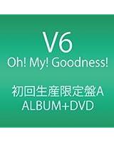 Oh! My! Goodness! (ALBUM+DVD) (初回生産限定A)