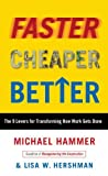 img - for By Michael Hammer, Lisa Hershman: Faster Cheaper Better: The 9 Levers for Transforming How Work Gets Done book / textbook / text book